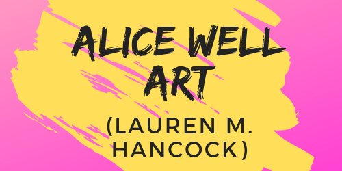 Alice Well Art (Lauren M. Hancock)
